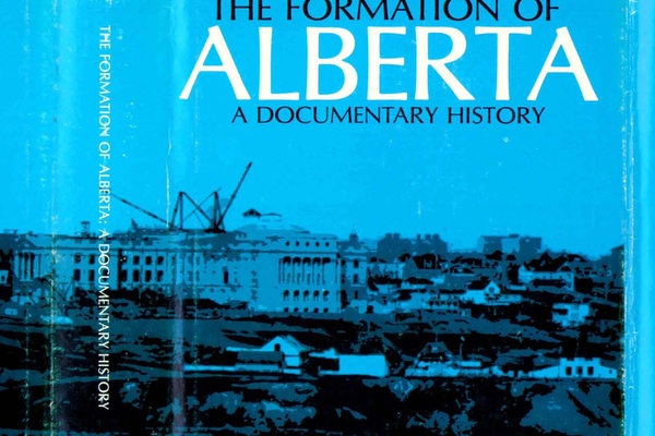 The Formation of Alberta: a documentary history